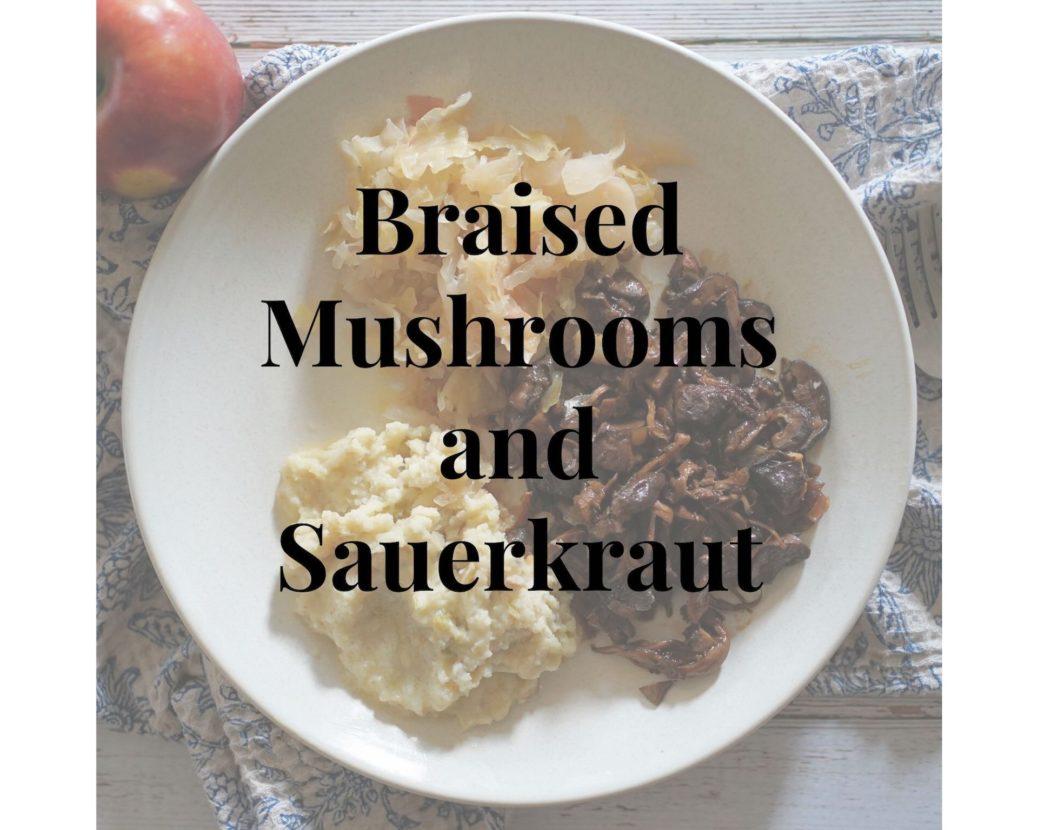 Mushrooms and Sauerkraut